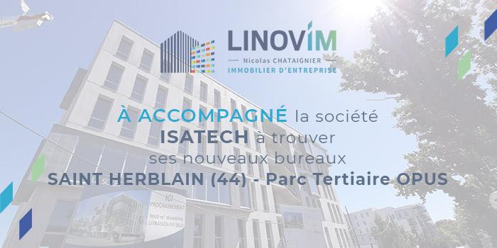 Linovim à accompagné la société ISATECH à trouver ses nouveaux bureaux SAINT HERBLAIN (44) - Parc Tertiaire OPUS