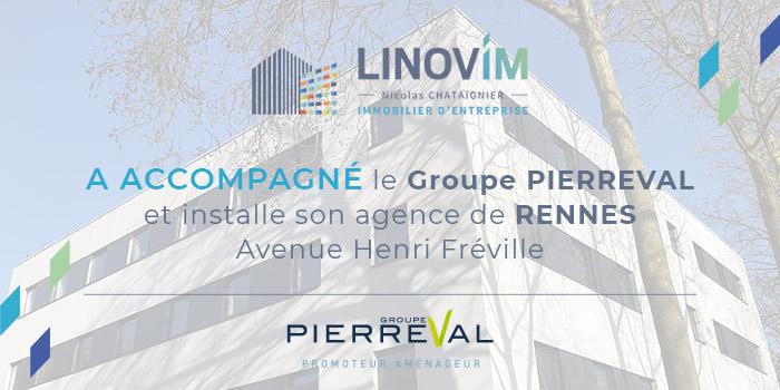 LINOVIM a accompagné le Groupe PIERREVAL et installe son agence de RENNES Avenue Henri Fréville.